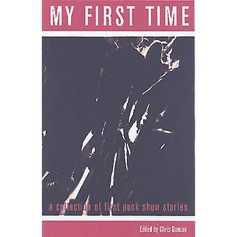 My First Time - A Collection of First Punk Stories by Chris Duncan - 9