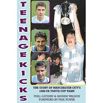 Teenage Kicks - The Story of Manchester City's 1986 FA Youth Cup Team