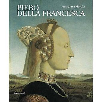 Piero Della Francesca by Anna Maria Maetzke - 9788836624638 Book