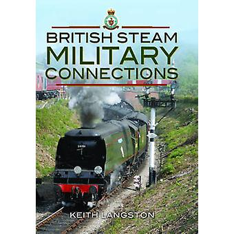 British Steam Military Connections by Keith Langston