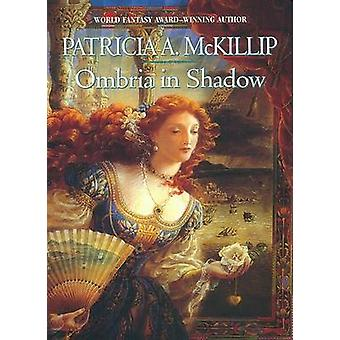 Ombria in Shadow by Patricia A McKillip - 9780441010165 Book