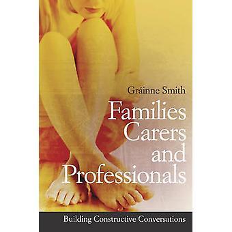 Families - Carers and Professionals - Building Constructive Conversati