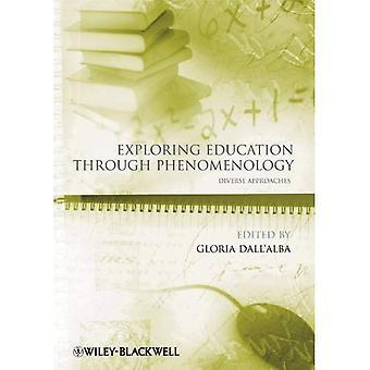 Exploring Erziehung durch Phänomenologie: Vielfältige Ansätze (pädagogische Philosophie und Theorie Sonderausgaben)