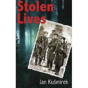 Stolen Lives by Kusmirek & Jan