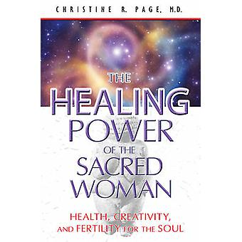 Healing Power of the Sacred Woman by Page & Christine R. Christine R. Page