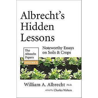Albrecht's Hidden Lessons - The Albrecht Papers - Volume 3 by William A