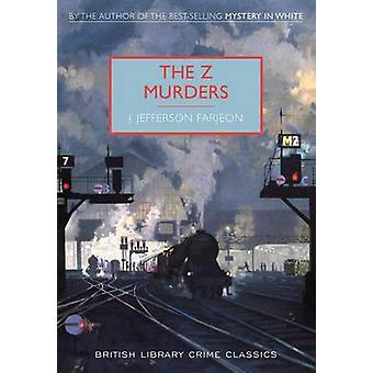The Z Murders - A British Library Crime Classic by J Farjeon - 9781464