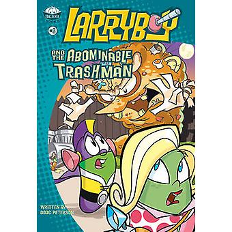 Larryboy and the Abominable Trashman by Peterson & Doug