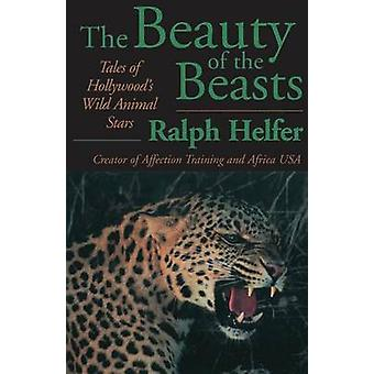The Beauty of the Beasts by Helfer & Ralph
