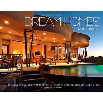 Dream Homes Southwest: An Exclusive Showcase of Southwest's Finest Architects, Designers and Builders (Dream Homes)