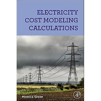 Electricity Cost Modeling Calculations by Greer & Monica