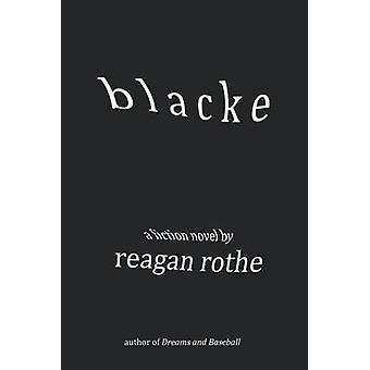 Blacke by Rothe & Reagan