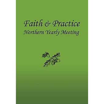 Faith and Practice HC by F & P Committee & Northern Yearly Meeting