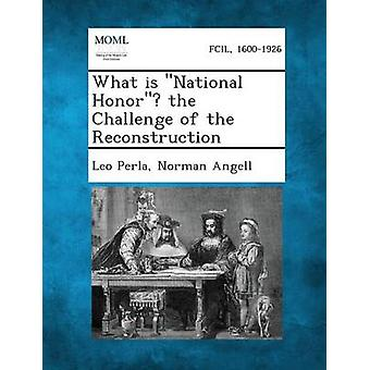 What Is National Honor the Challenge of the Reconstruction by Perla & Leo