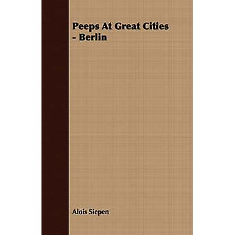 Peeps At Great Cities  Berlin by Siepen & Alois
