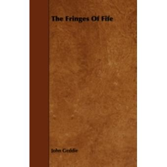 The Fringes of Fife by Geddie & John