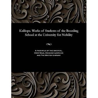 Kalliopa. Works of Students of the Boarding School at the University for Nobility by Various