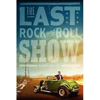 The Last Rock and Roll Show by White & William Daniel