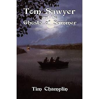 Tom Sawyer and the Ghosts of Summer by Champlin & Tim