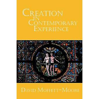 Creation in Contemporary Experience by MoffettMoore & David