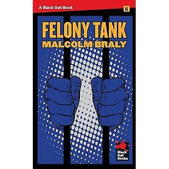 Felony Tank by Braly & Malcolm