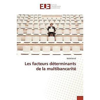 Les facteurs dterminants de la multibancarit by Jeridi Walid