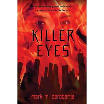 Killer Eyes by DeRobertis & Mark M.