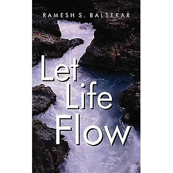 Let Life Flow by Balsekar & Ramesh