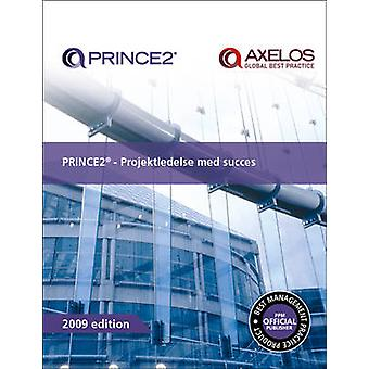 PRINCE2 - Projektledelse Med Succes by Office of Government Commerce