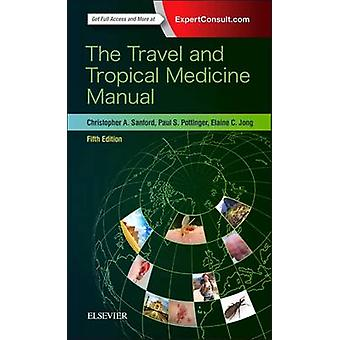 The Travel and Tropical Medicine Manual by Christopher A. Sanford - E