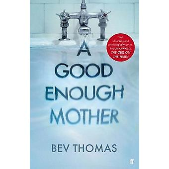En god nok mor af Bev Thomas - 9780571348374 Bog