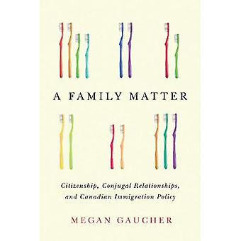 A Family Matter - Citizenship - Conjugal Relationships - and Canadian