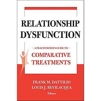 Treatments of Relationship Dysfunction - A Practitioner's Guide to Com