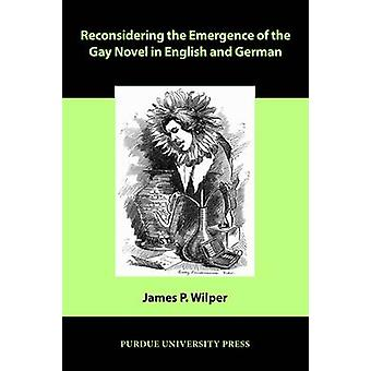 Reconsidering the Emergence of the Gay Novel in English and German by