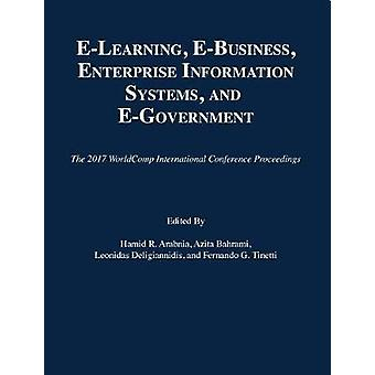 E-Learning - E-Business - Enterprise Information Systems - and E-Gove