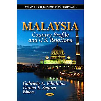 Malaysia - Country Profile & U.S. Relations by Gabriela A. Villalobos
