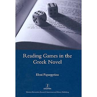 Reading Games in the Greek Novel by Eleni Papargyriou - 9781906540838