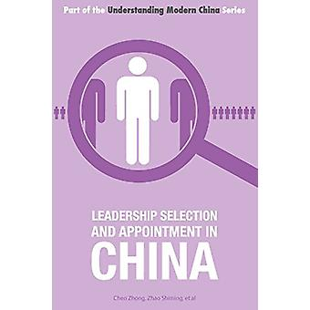 Leadership Selection and Appointment in China by Zhong Chen - 9781910
