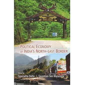 Political Economy of India's North-East Border by Col Harjeet Singh -