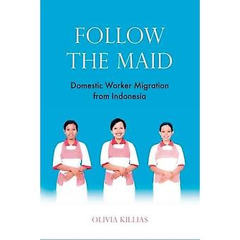 Follow the Maid - Domestic Worker Migration in and from Indonesia - 201