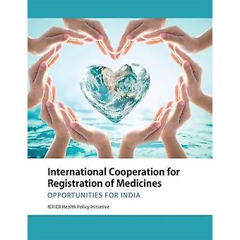International Cooperation for Registration of Medicines - Opportunitie