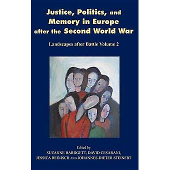 Justice - Politics and Memory in Europe After the Second World War - L
