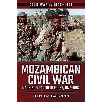 Mozambican Civil War - Marxist-Apartheid Proxy - 1977-1992 by Stephen