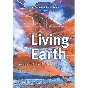 Living Earth - Outline of the Geology of Iceland - 2013 - 9789979333609