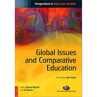 Global Issues and Comparative Education by Wendy Bignold