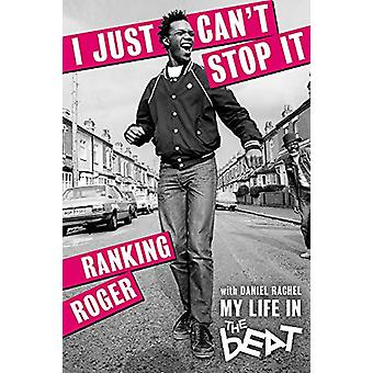 I Just Can't Stop It - My Life in the Beat van Ranking Roger - 97817855