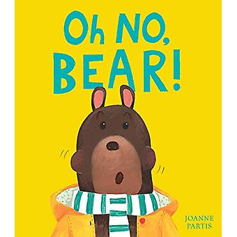 Oh No - Bear! by Joanne Partis - 9781788814744 Book