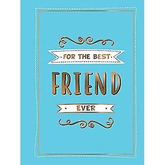 For the Best Friend Ever - The Perfect Gift to Give to Your BFF by Sum
