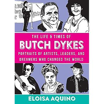The Life & Times Of Butch Dykes - Portraits of Artists - Leaders -