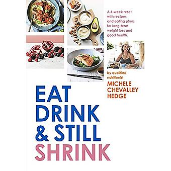 Eat - Drink and Still Shrink by Michele Chevalley Hedge - 97817607833